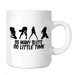 So Many Sluts so Little Time Funny Sexy 11oz. Novelty Coffee Mug