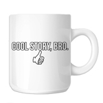 Funny Thumbs Up Cool Story Bro 11oz. Novelty Coffee Mug