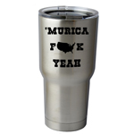 30 oz. SIC Cup with Decal Funny Patriotic Murica F*ck Yeah Thermos Mug Pint Glass Container