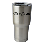 30 oz. SIC Cup with Decal Like a Sir Funny Mustache Thermos Mug Pint Glass Container