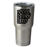 30 oz. SIC Cup with Decal Cool Story Bro Funny Thermos Mug Pint Glass Container