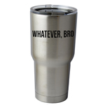 30 oz. SIC Cup with Decal JDM Funny Whatever Bro Thermos Mug Pint Glass Container