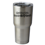 30 oz. SIC Cup with Decal Funny JDM My Other Ride is Your Girlfriend Thermos Mug Pint Glass Container