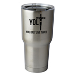 30 oz. SIC Cup with Decal Funny YOLO Jesus Parody Live Twice Thermos Mug Pint Glass Container