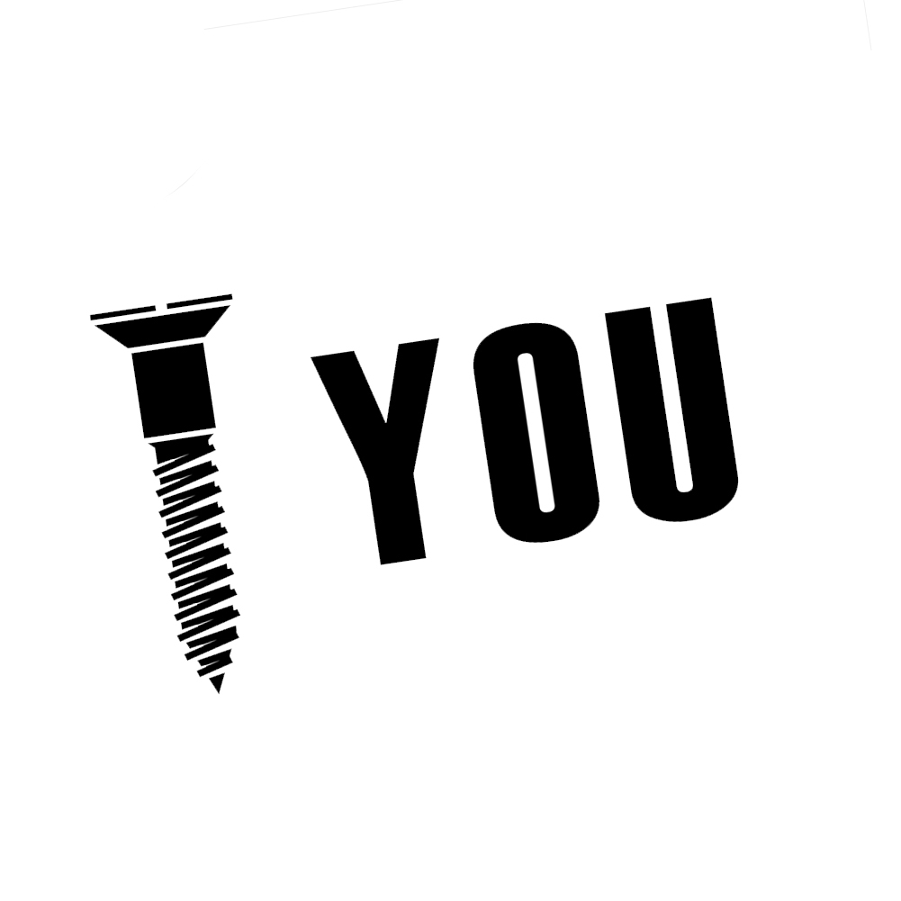 Screw You Funny Mechanic Joke JDM Vinyl Sticker Car Decal