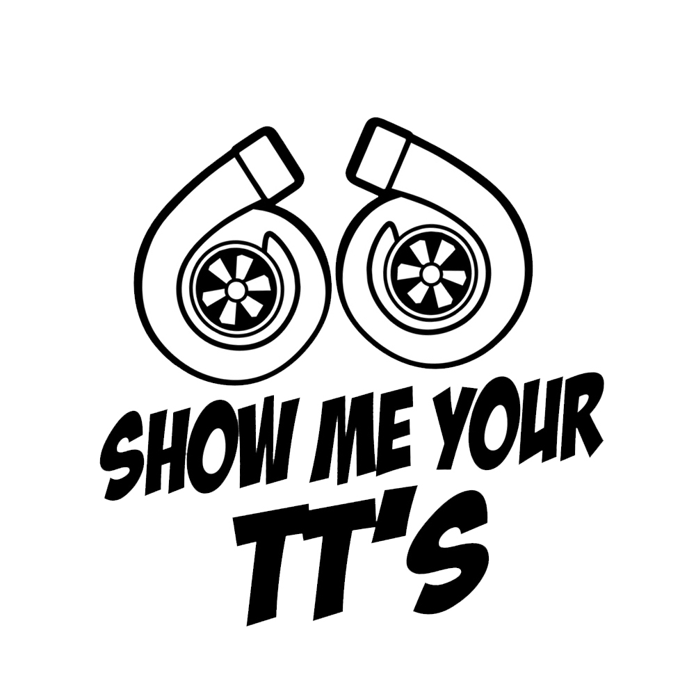 Funny JDM Show Me Your TT's Twin Turbo Boost Vinyl Sticker Car Decal