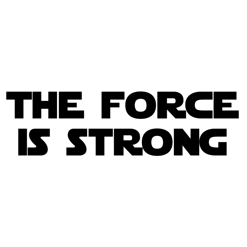 W strong sticker - The Force Is Strong Vinyl Sticker Car Decal