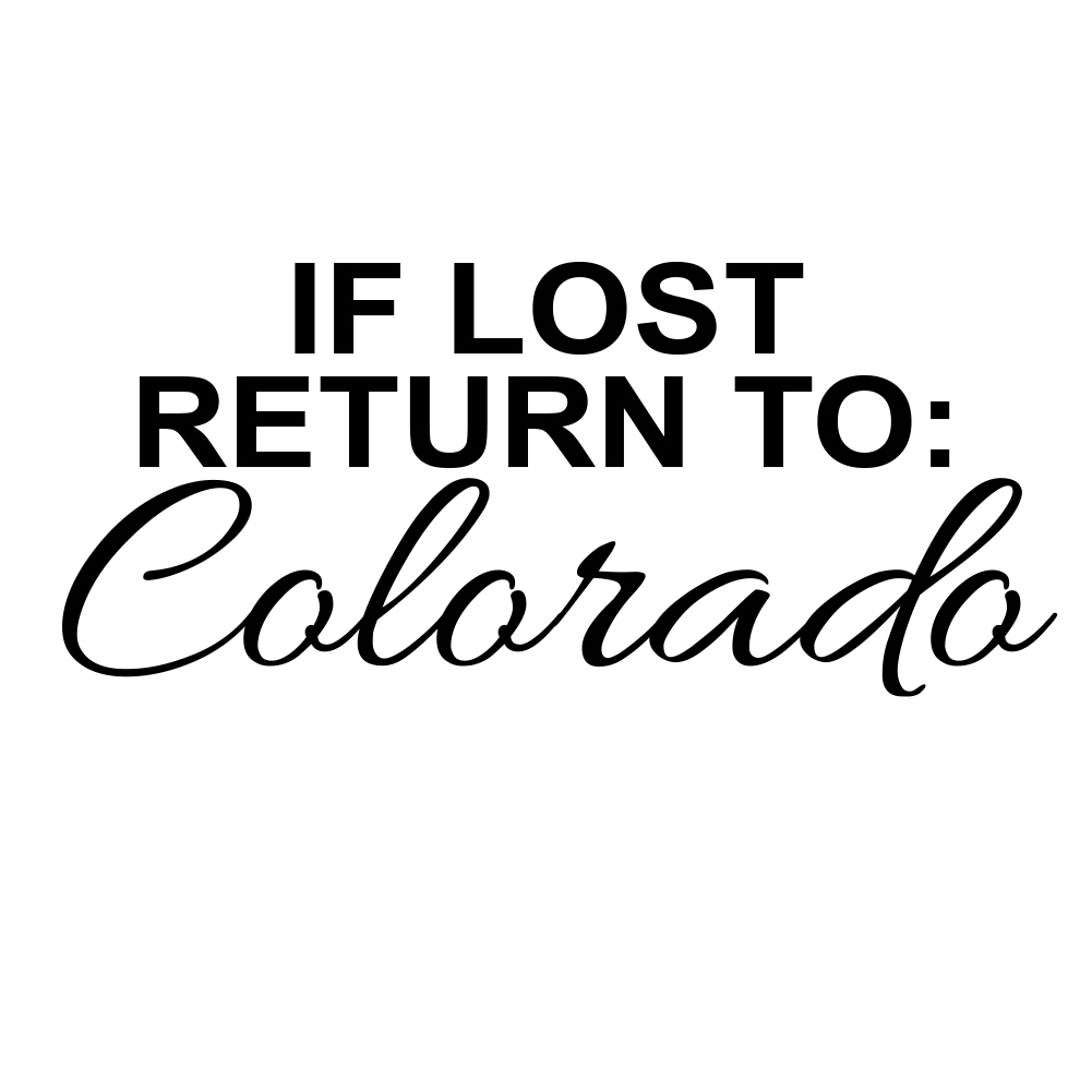 If Lost Return to Colorado Vinyl Sticker Car Decal