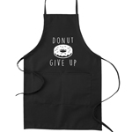 Donut Give Up Funny Parody Cooking Baking Kitchen Apron