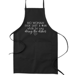 No Woman Ever Shot a Man While He Was Doing the Dishes Funny Parody Cooking Baking Kitchen Apron
