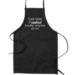 Last Time I Cooked Hardly Anyone Got Sick Funny Parody Cooking Baking Kitchen Apron