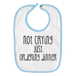 Not Crying Just Ordering Dinner Funny Parody Infant Baby Bib