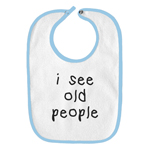 I See Old People Funny Parody Infant Baby Bib