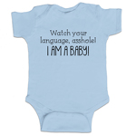 Watch Your Language, Asshole! I Am A Baby! Funny Baby Boy Bodysuit Infant