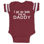 I Get My Looks From My Daddy Funny Baby Boy Jersey Bodysuit Infant