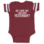 Do I Look Like I Was Born Yesterday Funny Baby Boy Jersey Bodysuit Infant