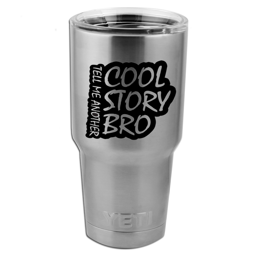 Cool Story Bro Funny Vinyl Sticker Decal For Yeti Mug Cup Thermos - Vinyl stickers for cups