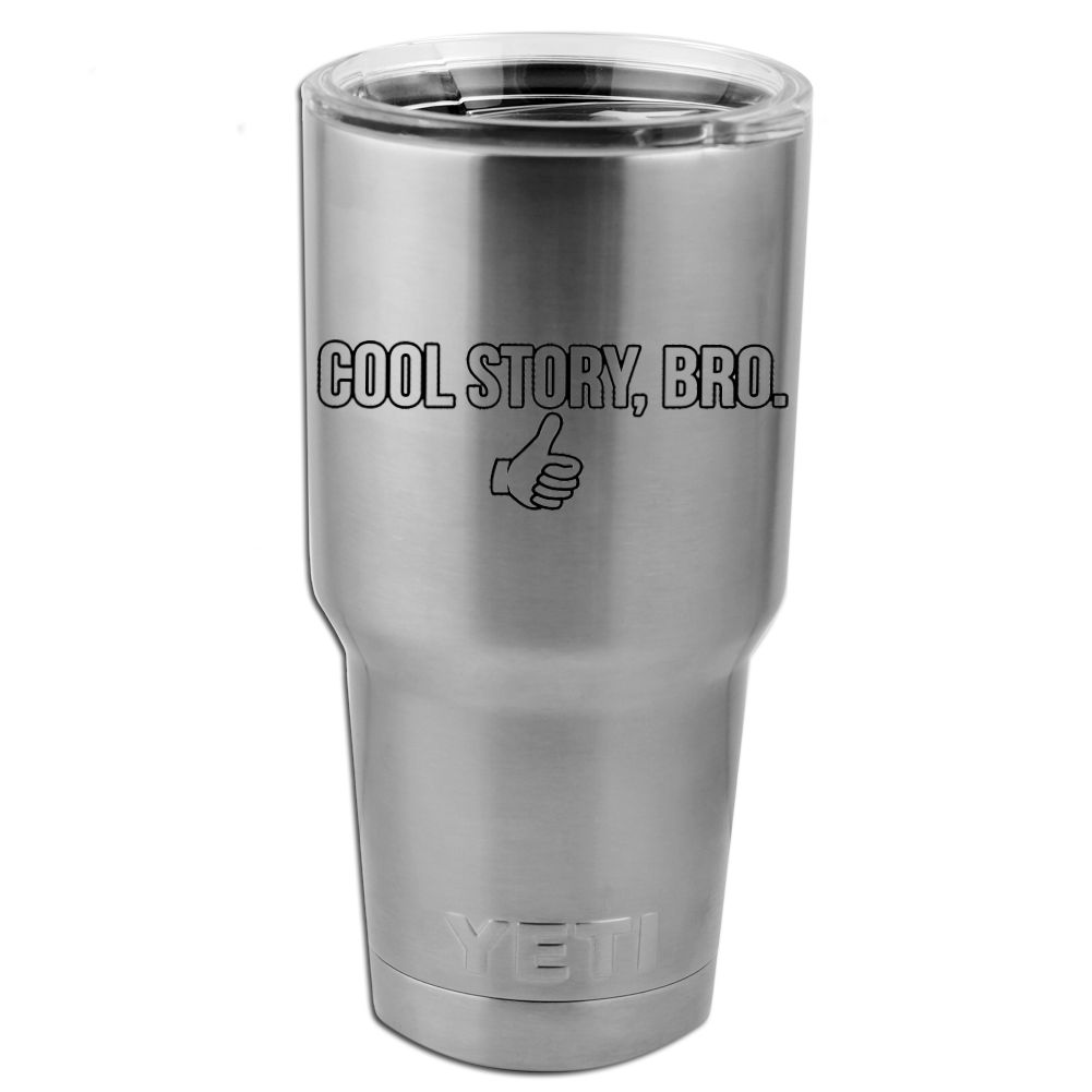 Funny Thumbs Up Cool Story Bro Vinyl Sticker Decal for Yeti Mug Cup Thermos Pint Glass (DECAL ONLY, NO CUP)
