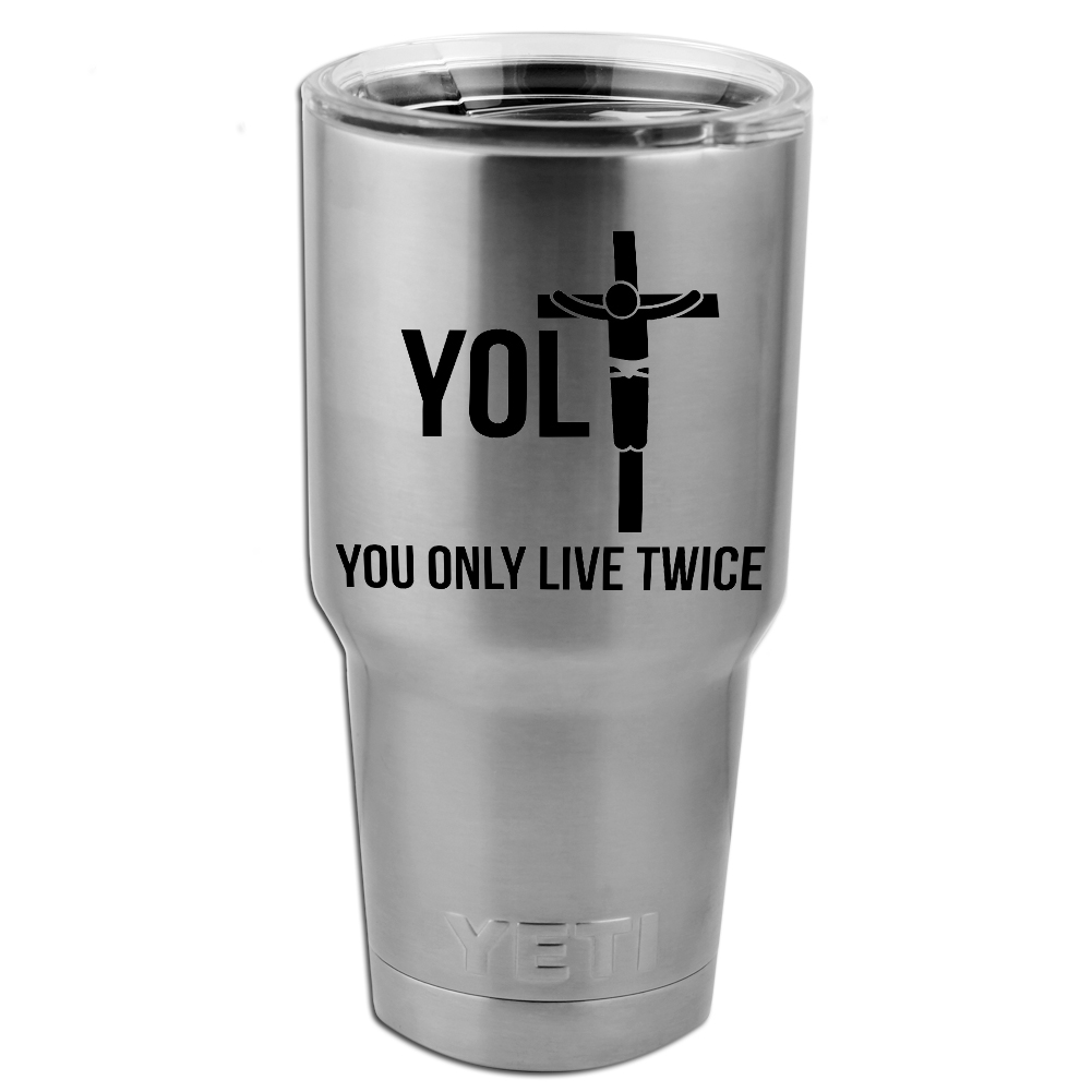 Funny YOLO Jesus Parosy Live Twice Vinyl Sticker Decal for Yeti Mug Cup Thermos Pint Glass (DECAL ONLY, NO CUP)