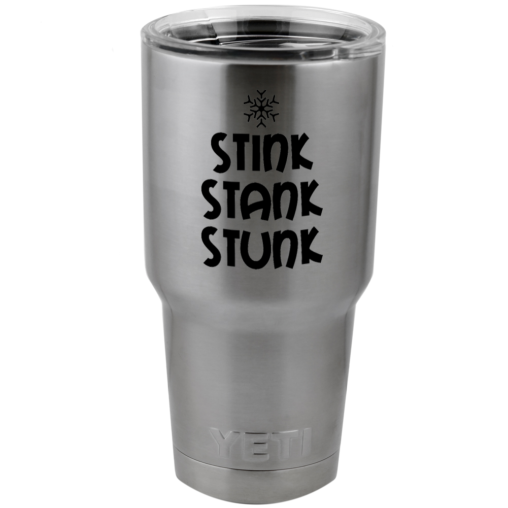 Funny Grinch Stink Stank Stunk Quote Vinyl Sticker Decal for Yeti Mug Cup Thermos Pint Glass (DECAL ONLY, NO CUP)
