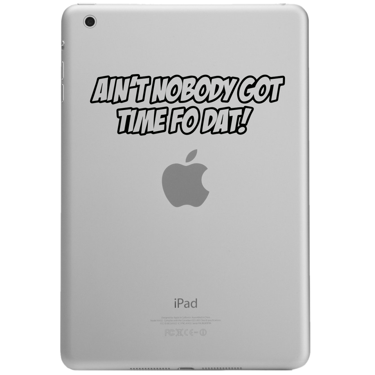 Funny Ain't Nobody Got Time Fo Dat iPad Tablet Vinyl Sticker Decal