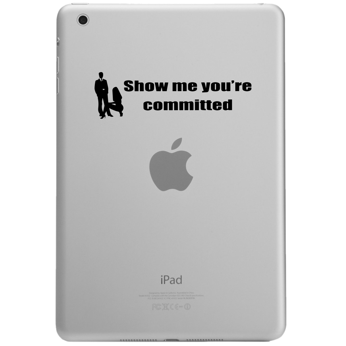 Funny Show Me You're Committed iPad Tablet Vinyl Sticker Decal