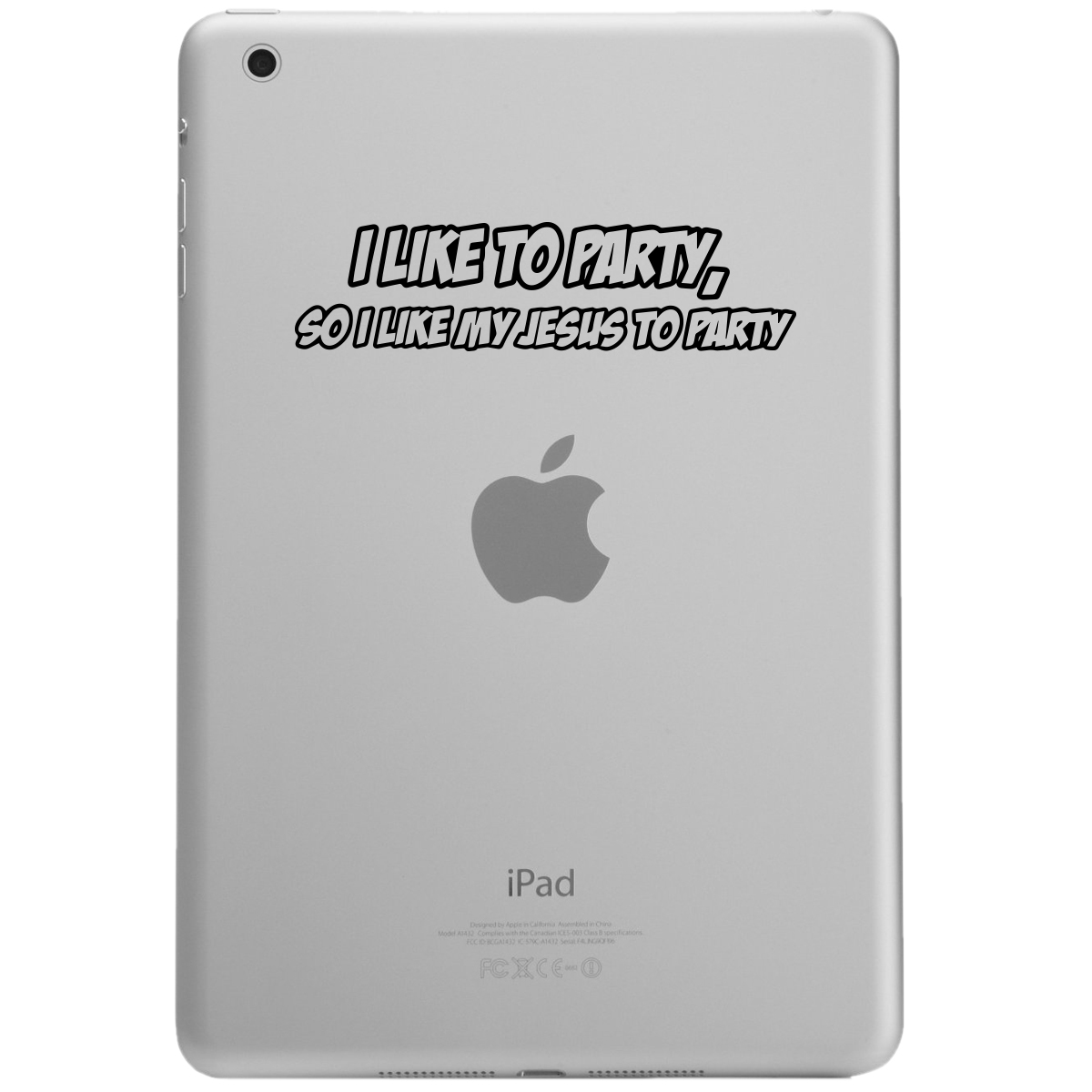 Funny Cal Naughton Jr I Like My Jesus to Party iPad Tablet Vinyl Sticker Decal