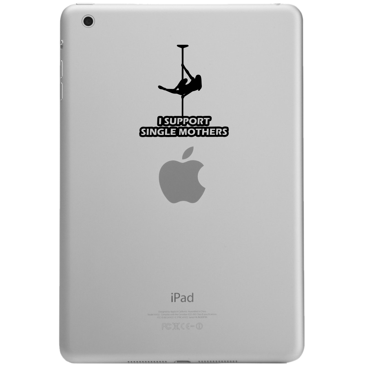 Funny Stripper Girl I Support Single Mothers iPad Tablet Vinyl Sticker Decal