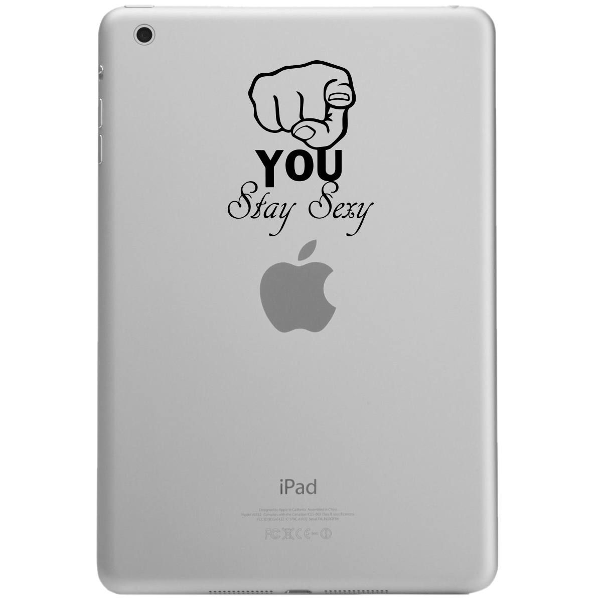 You Stay Sexy Funny Pointing Hand iPad Tablet Vinyl Sticker Decal