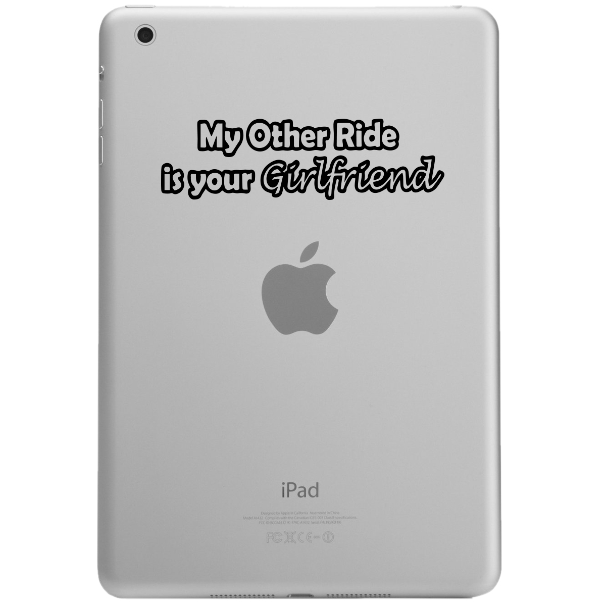 Funny JDM My Other Ride is Your Girlfriend iPad Tablet Vinyl Sticker Decal