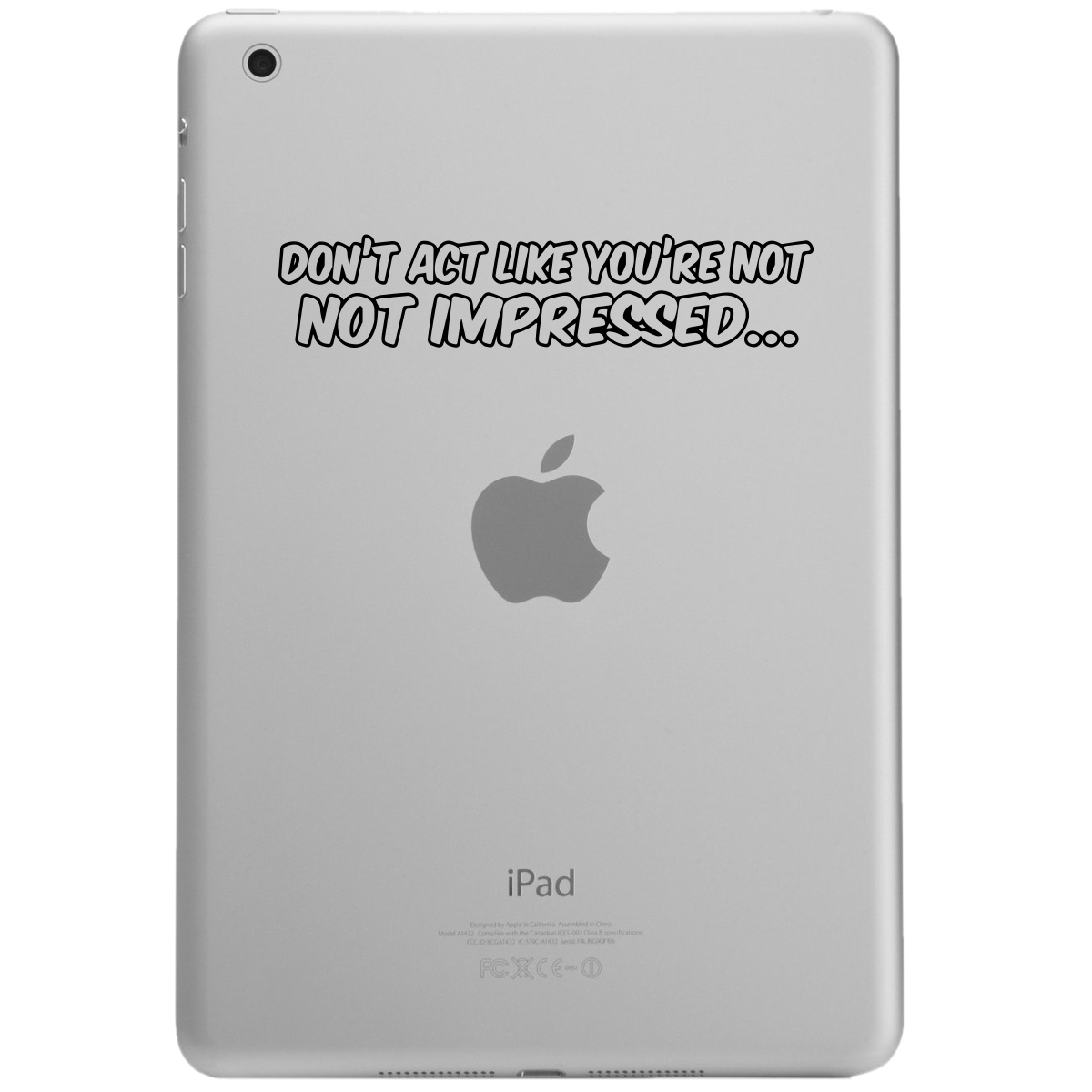 Ron Burgundy Quote Don't Act Like You're Not Impressed iPad Tablet Vinyl Sticker Decal