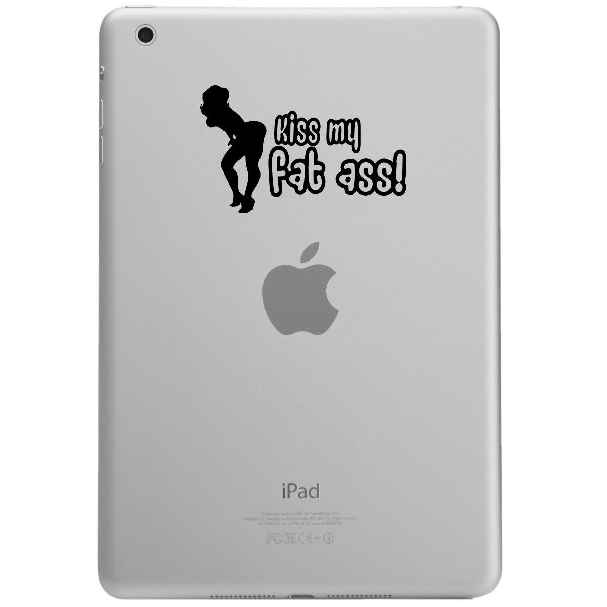 Kiss My Fat Ass Funny iPad Tablet Vinyl Sticker Decal