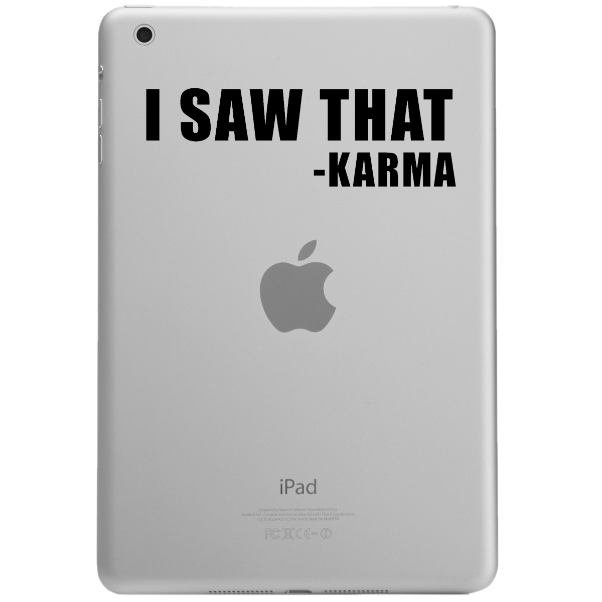 Funny I Saw That Karma iPad Tablet Vinyl Sticker Decal