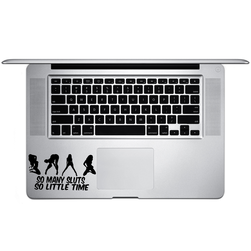 So Many Sluts so Little Time Funny Sexy Vinyl Sticker Laptop Keyboard Inside Corner iPhone Cell Decal
