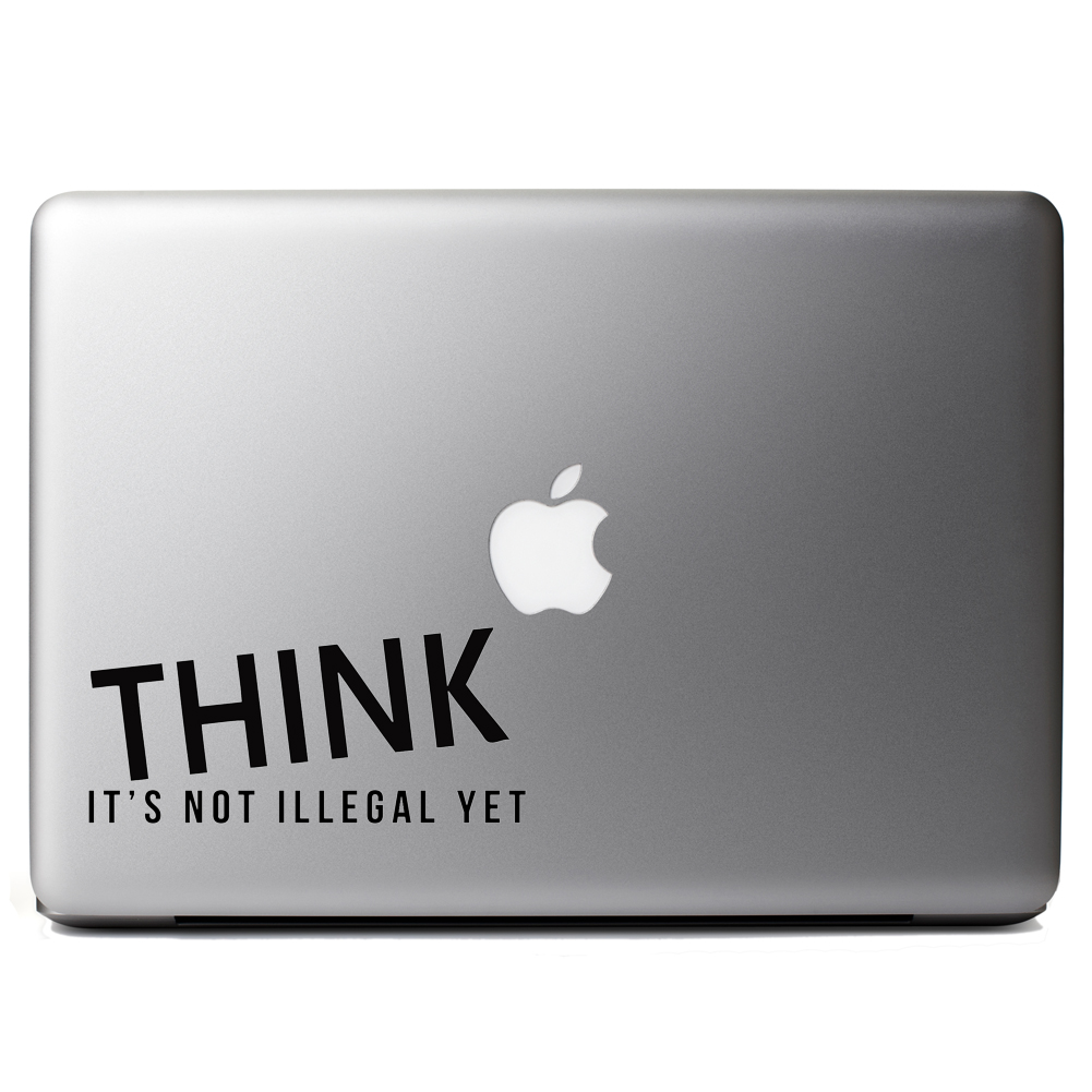 THINK It's Not Illegal Yet Funny Vinyl Sticker Laptop Decal