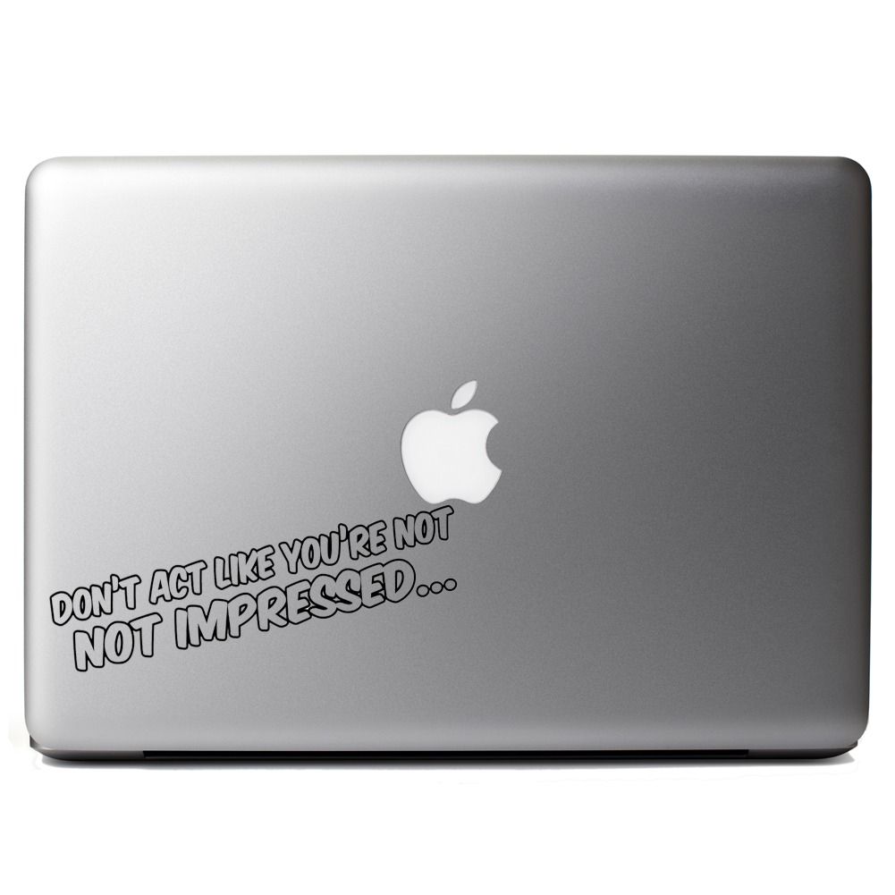 Ron Burgundy Quote Don't Act Like You're Not Impressed Vinyl Sticker Laptop Decal
