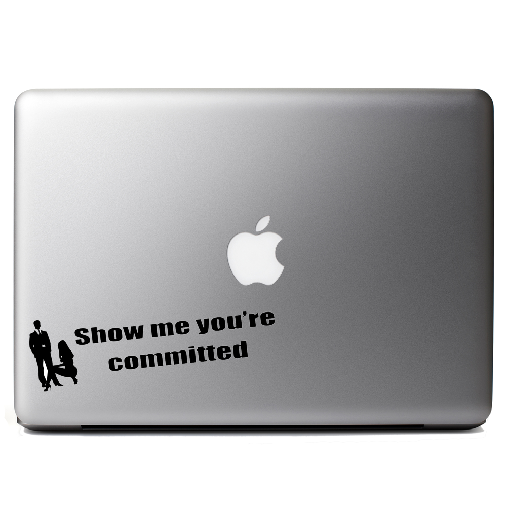 Funny Show Me You're Committed Vinyl Sticker Laptop Decal