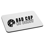 Bad Cop No Donut Funny Mouse Pad
