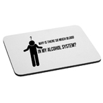 Funny Blood in My Alcohol System Mouse Pad