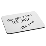 Once Upon a Time Fuk You Funny Story Mouse Pad
