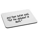 Satan Said Put the Alphabet in Math Funny Mouse Pad
