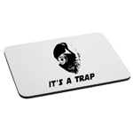 It's a Trap Admiral Ackbar Mouse Pad