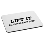 Funny Lift it Truck Jeep Fat Girls Can't Jump Lift Kit Mouse Pad