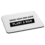 Funny Grow Your Own Dope Plant a Man Mouse Pad