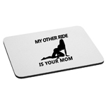My Other Ride is Your Mom Sexy Silhouette Mouse Pad