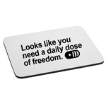 Looks Like You Need Daily Dose of Freedom Funny Pill American Mouse Pad