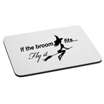 If the Broom Fits Funny Flying Sexy Witch Mouse Pad