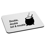 Double Double Toil and Trouble Bubbling Witch Cauldron Mouse Pad