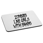 Zombies Like Girls With Brains Funny Walkers Mouse Pad
