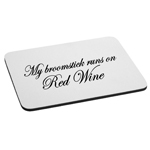 My Broomstick Runs on Red Wine Funny Witches Mouse Pad